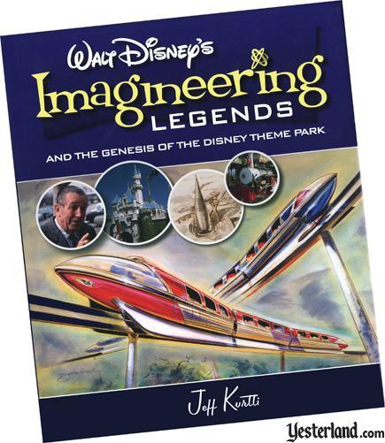 Book Review at Yesterland: Walt Disney's Imagineering Legends